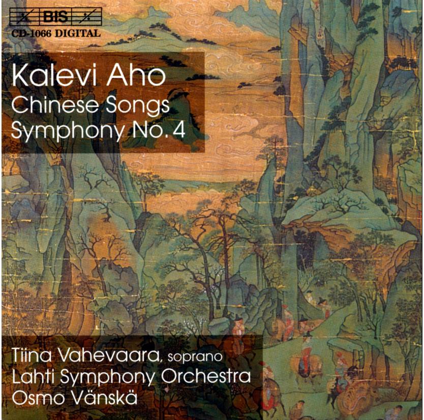 Kalevi Aho – Kiinalaisia lauluja & Sinfonia nro. 4